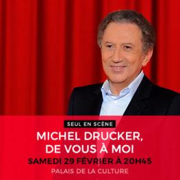 MICHEL DRUCKER, DE VOUS À MOI
