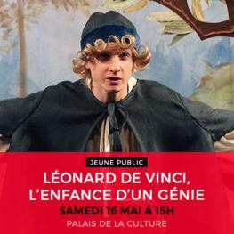 LÉONARD DE VINCI, L'ENFANCE D'UN GÉNIE